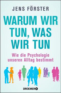 Buchcover Warum wir tun, was wir tun von Jens Förster